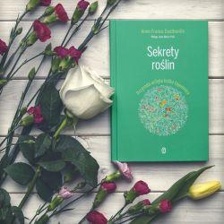 Anne-France Dautheville • Sekrety roślin • przeł. Andrzej Stańczyk • Wydawnictwo Literackie