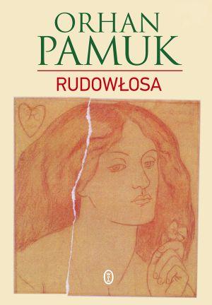 Orhan Pamuk • Rudowłosa • przeł. Piotr Kawulok • Wydawnictwo Literackie