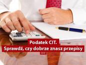Podatek CIT. Sprawdź, czy dobrze znasz przepisy [QUIZ]